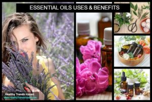 Essential Oils Uses & Benefits